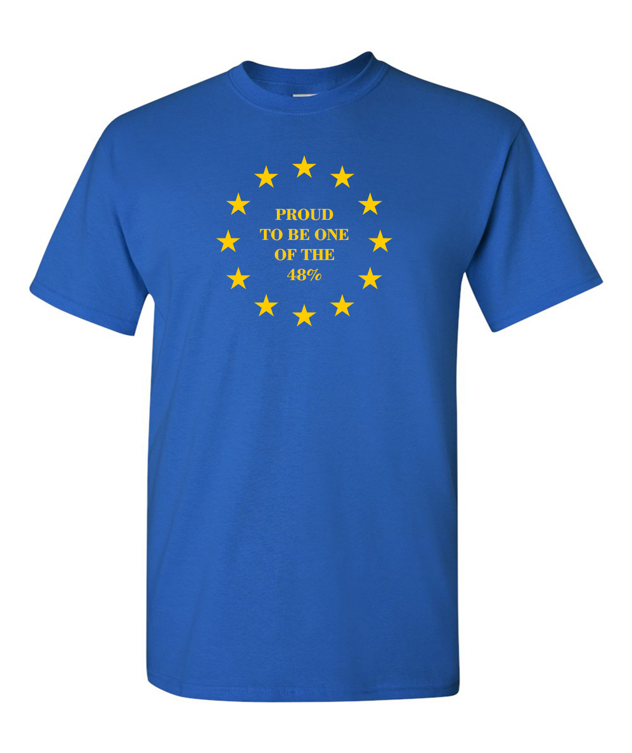 Proud To Be One of the 48% - Brexit T-Shirt