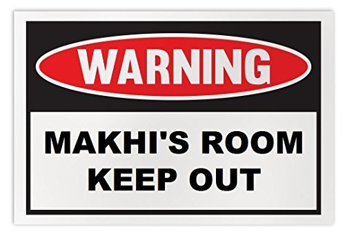 Personalized Novelty Warning Sign: Makhi's Room Keep Out - Boys, Girls, Kids, Ch