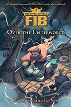 The Unbelievable FIB 2: Over the Underworld [Hardcover] [Sep 06, 2016] S... - $5.95