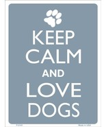 """Keep Calm and Love Dogs 9"""" x 12"""" Metal Novelty Parking Sign - $9.95"""