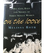 On the Loose: Big-City Days & Nights, Melissa Roth, Women Studies, Relat... - $18.95