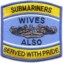 NAVY SUBMARINE WIVES ALSO SERVED WITH PRIDE  EMBROIDERED PATCH - $23.74