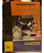 Therapeutic Chair Massage Book by Ralph Stephens LWW Education Series - $6.52