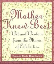 Mother Knew Best: Wit and Wisdom from the Moms of Celebrities [May 01, 1996] Hor