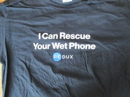 I can Rescue your Wet Phone Re Dux T Shirt Size L - $2.99