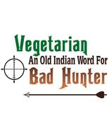 Vegetarian Hunting t shirt,funny t shirt,bow hunting,rifle,muzzle,deer,b... - $12.86+