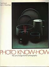 Photo Know-How: The Art of Large Format Photography [Paperback] Carl Koch and Jo