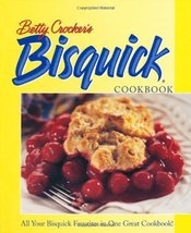 Betty Crocker's Bisquick Cookbook [Aug 21, 2000] Betty Crocker Editors - $7.91