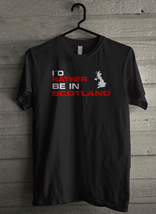 I'D Rather Be In Scotland - Custom Men's T-Shirt (4180) - $19.13+