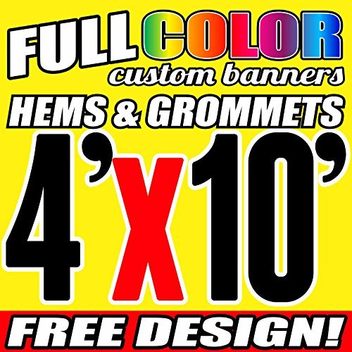 4' X 10' Full Color Printed Custom Banner 13oz Vinyl Hems & Grommets Free Design