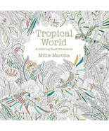 Tropical World: A Coloring Book Adventure: By Marotta, Millie - $12.34
