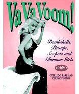 Va Va Voom!: Bombshells, Pin-Ups, Sexpots and Glamour Girls Sullivan, Steve - $34.78