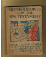 Howard E. Altemus' MOTHER STORIES FROM THE NEW TESTAMENT (1908) - $7.50