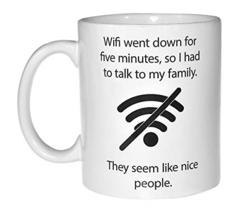 Wifi Quote Funny Coffee or Tea Mug - Geek and Computer Nerd Gift - $18.25