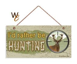 I'd Rather Be Hunting Sign, Rustic Man Cave Decor 5x10 Rustic Wood Deer Sign - $11.39