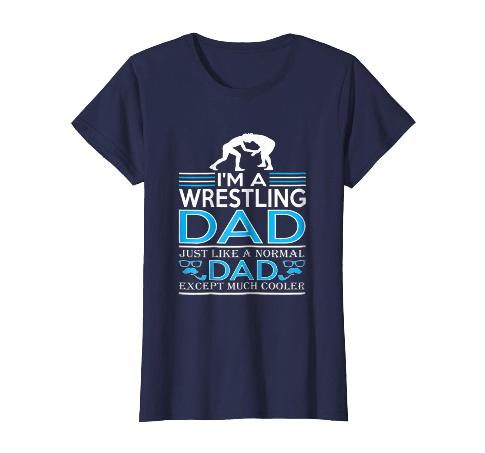 Dad Shirts - Im Wrestling Dad Like Normal Dad Except Cooler Shirt Wowen
