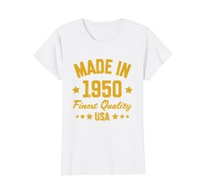 Made in 1950 Shirt : Birthday T-Shirt Gift Wowen - $19.95+