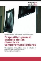 Dispositivo para el estudio de las dinámicas temporomandibulares: Una op... - $59.17