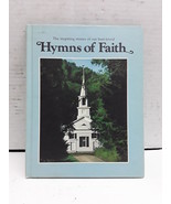 Hymns of faith: The words and music of thirty favorite sacred songs and ... - €6,93 EUR