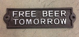 small FREE BEER TOMORROW Plate Plaque cast iron rustic brown with silver... - $12.86