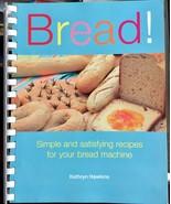 Bread! Kathryn Hawkins Cookbook Recipes Spiral Bound 2006 - £4.50 GBP