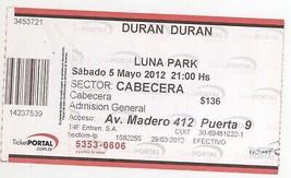 Mega Rare DURAN DURAN 5/5/12 Buenos Aires Argentina Ticket Stub! - $19.99