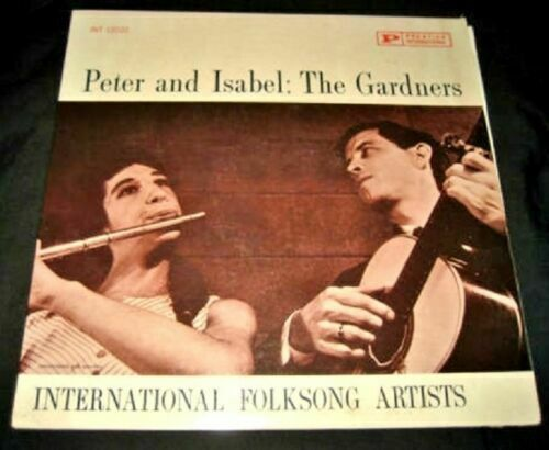 Peter & Isabel The Gardners 1961 Traditional Folk Songs LP 33 Record Vinyl RARE