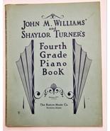 John M. Williams' and Shaylor Turner's Fourth Grade Piano Book - $5.00