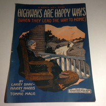 Vintage Sheet Music Highways Are Happy Ways When They Lead The Way To Ho... - $11.83