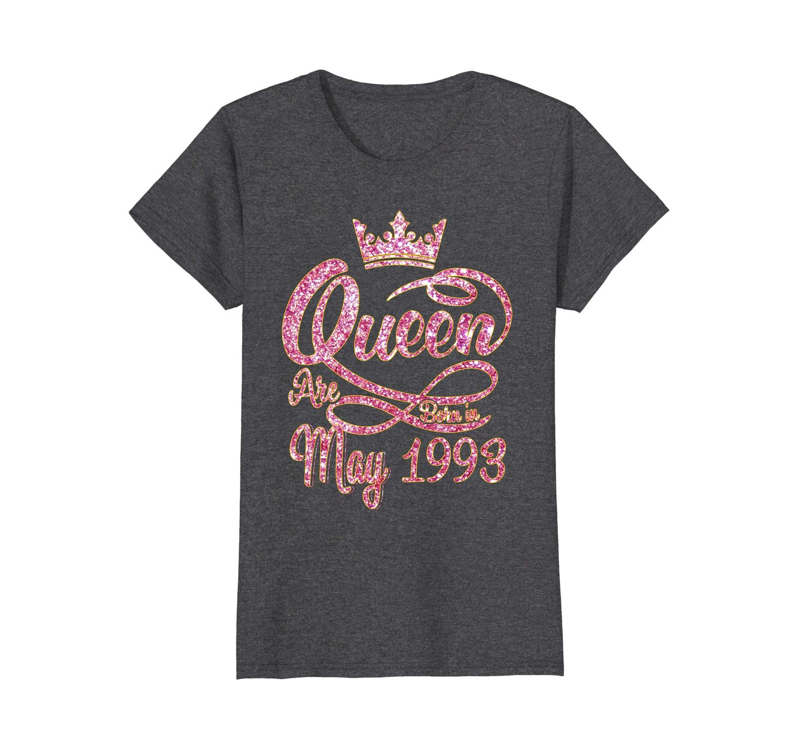 Funny Shirts - Queens born in May 1993 25th Birthday Gift 25 years old Wowen