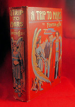 A Trip To Mars by Fenton Ash (1909) a nice copy. Rare. to - $196.00
