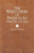 The World Order of Baha'u'llah by Shoghi Effendi (1993-07-30) [Paperback]