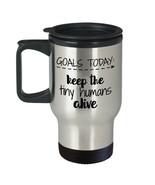 Mom Teacher Mug Goals Keep Tiny Humans Alive Stainless Steel Travel 14 o... - $24.45