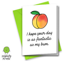 I Hope Your Day is as Fantastic as My Bum Greeting Card - Funny, Cute, P... - $3.99
