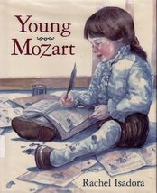 Young Mozart by Rachel Isadora Musical Composer Hardcover - $3.83