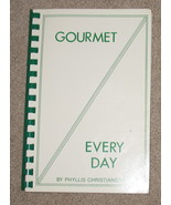 Gourmet Every Day by Phyllis E. Christianson. Signed - $29.99