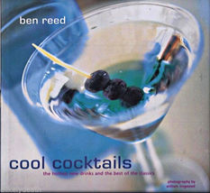 COOL COCKTAILS THE HOTTEST NEW DRINKS BEST CLASSICS by Ben Reed Hardcove... - $4.95