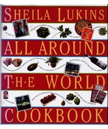 All Around the World Cookbook by Sheila Lukins Softcover Book 591 Pages - $4.00