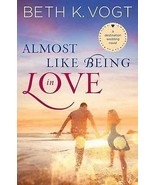 Almost Like Being in Love by Beth K. Vogt 2016 Christian Romance ARC PB ... - $12.99