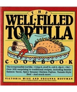The Well-Filled Tortilla Cookbook...Authors: Victoria Wise, Susanna Hoff... - $9.00