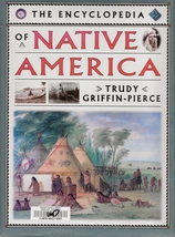 Encyclopedia of Native America by Trudy Griffin-Pierce American Indians - $6.75
