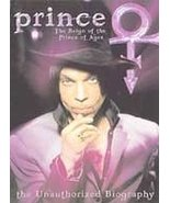 Prince : The Reign of the Prince of Ages ( the Unauthorized Biography) P... - $20.00