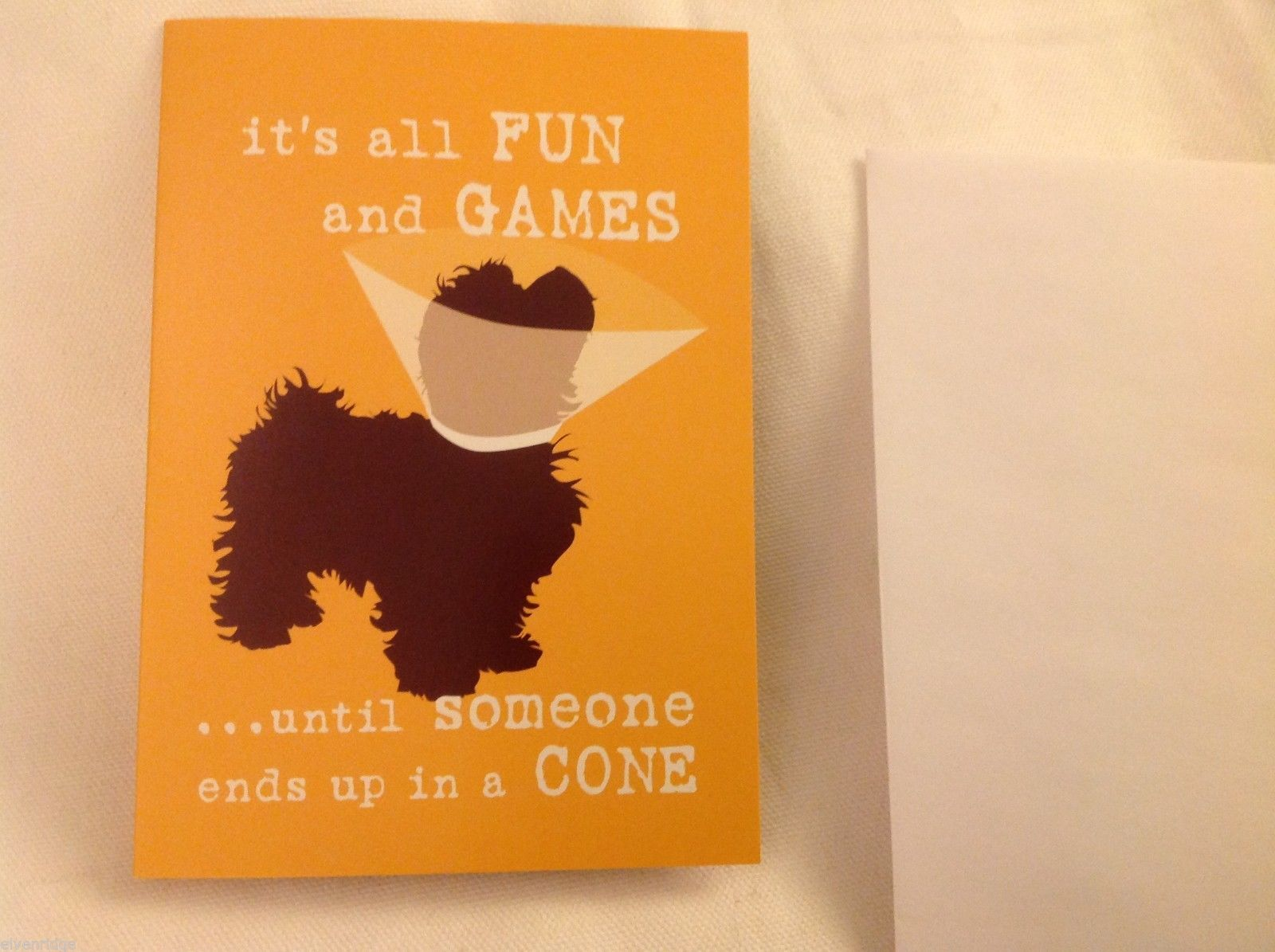 Canine Gift Greeting Card  DOG IS GOOD All Fun & Games til you end up in a cone