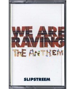 SLIPSTREEM WE ARE RAVING THE ANTHEM 1992 CASSINGLE STEVE MOORE & JUSTIN ... - $19.90