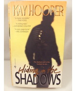 Hiding in the Shadows Thriller Mystery by Kay H... - $0.85