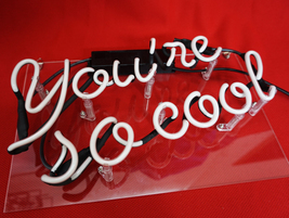 "You're So Cool Neon Sign 13"" x 8"" image 5"
