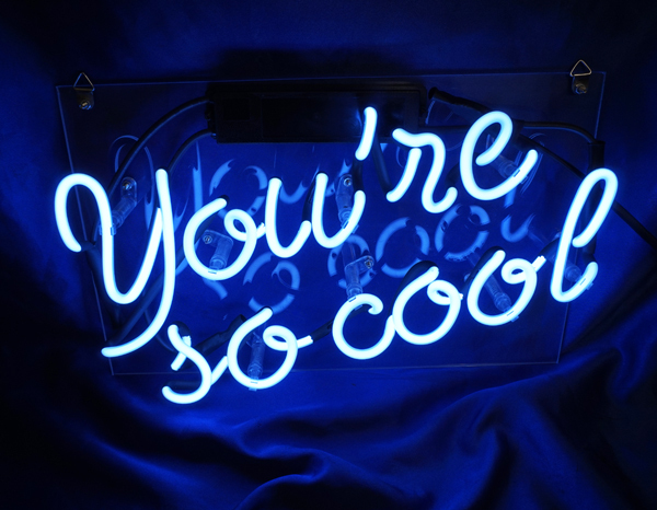 "You're So Cool Neon Sign 13"" x 8"""