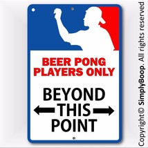 "FUNNY ""BEER PONG"" GAME SIGN 8""X12"" All Aluminum... - $13.36"
