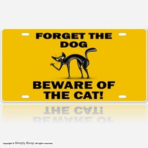 Forget the Dog Beware of the Cat Aluminum Sign ... - $13.36
