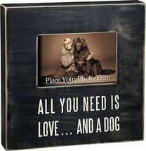 All You Need is Love and a Dog Box Frame Primitives by Kathy Picture Photo  - $24.95